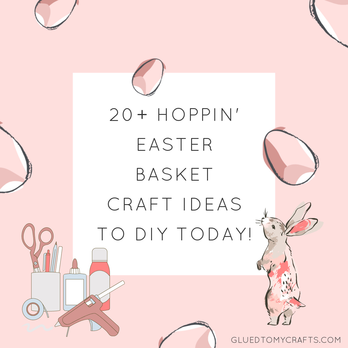 20+ Hoppin' Easter Basket Craft Ideas For You To DIY Today!