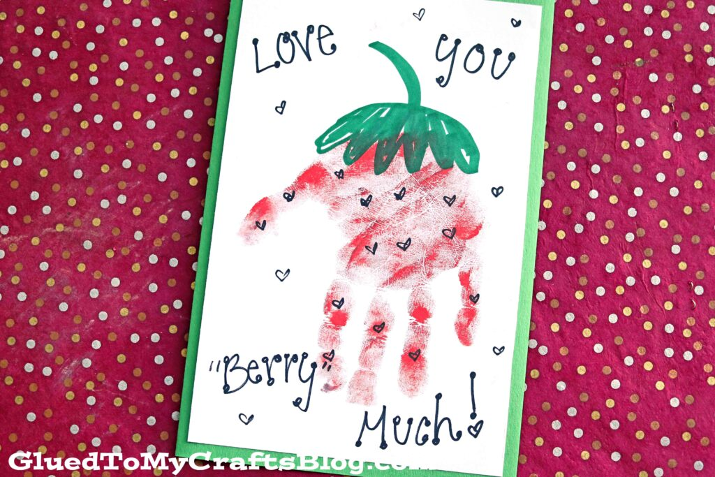 """Berry Much"" Handprint Strawberry Card Idea"