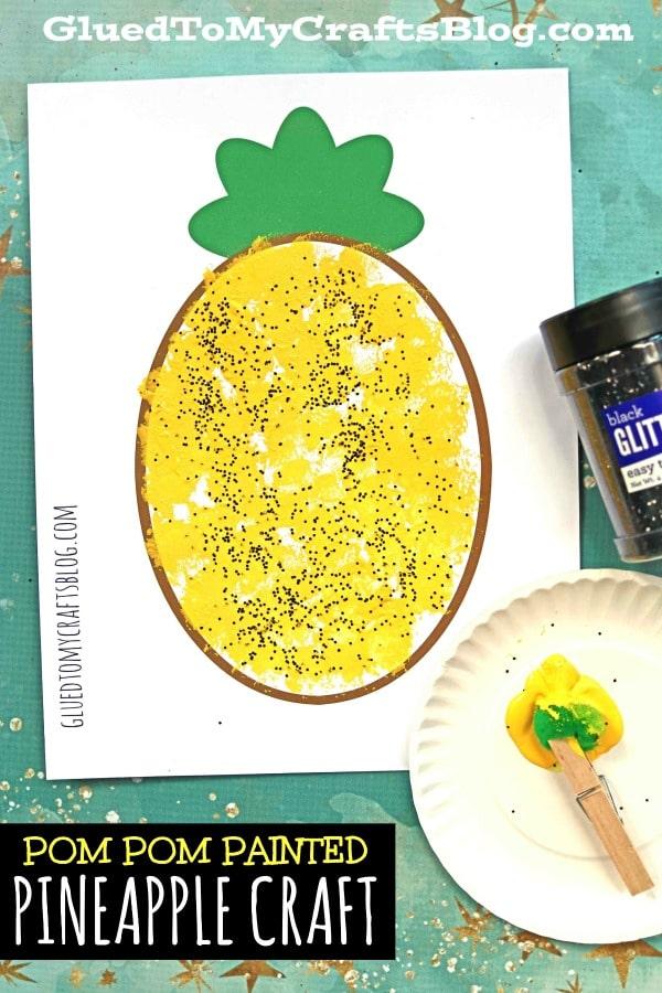 Pom Pom Painted Pineapple {Kid Craft w/free printable}