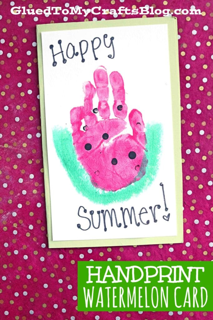 Handprint Watermelon Card - Kid Craft Idea For Summer