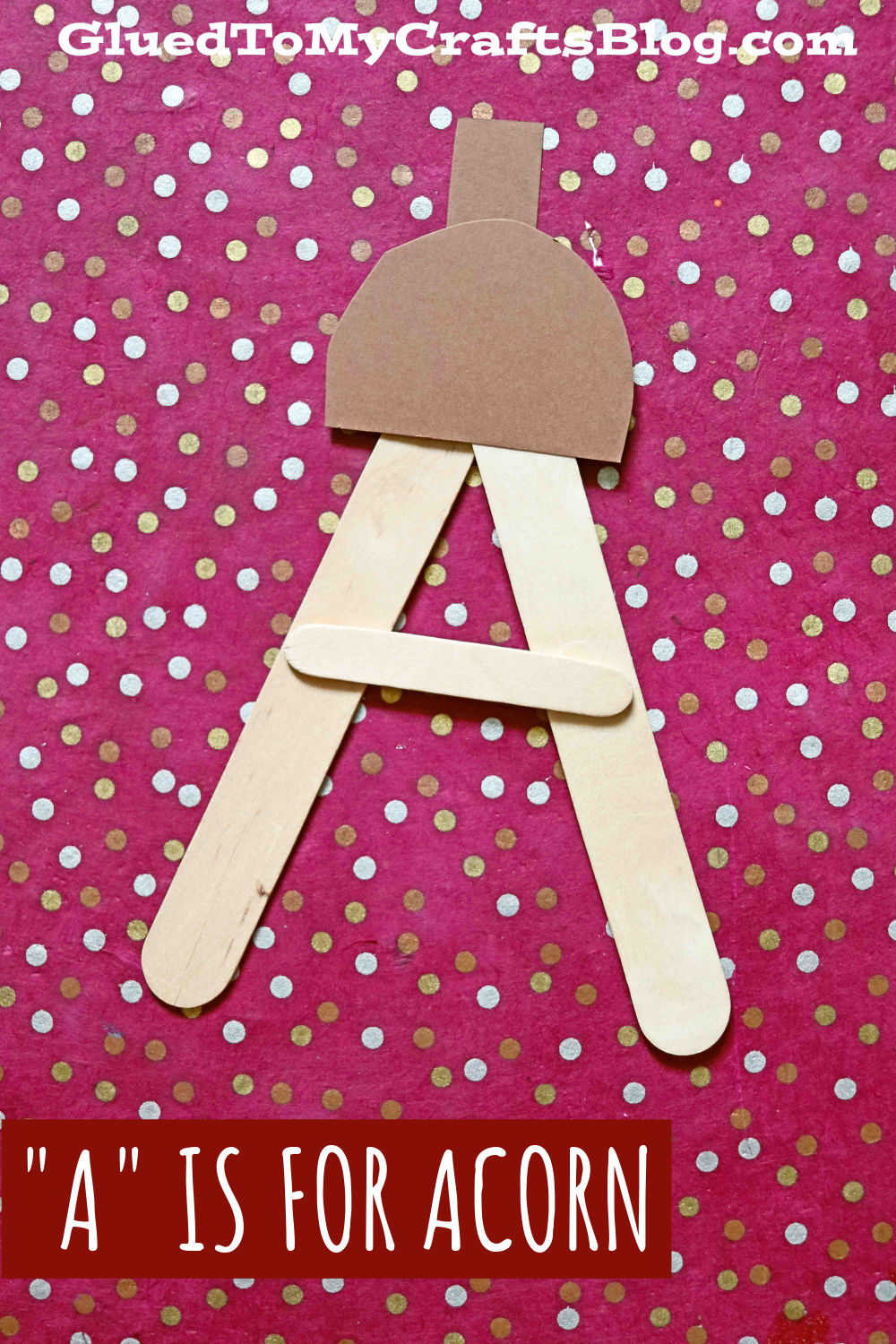 A is for Acorn - Popsicle Stick Kid Craft