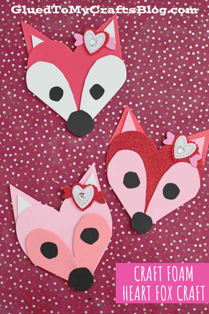 Craft Foam Heart Foxes - Adorable Kid Craft Idea For Valentine's Day!
