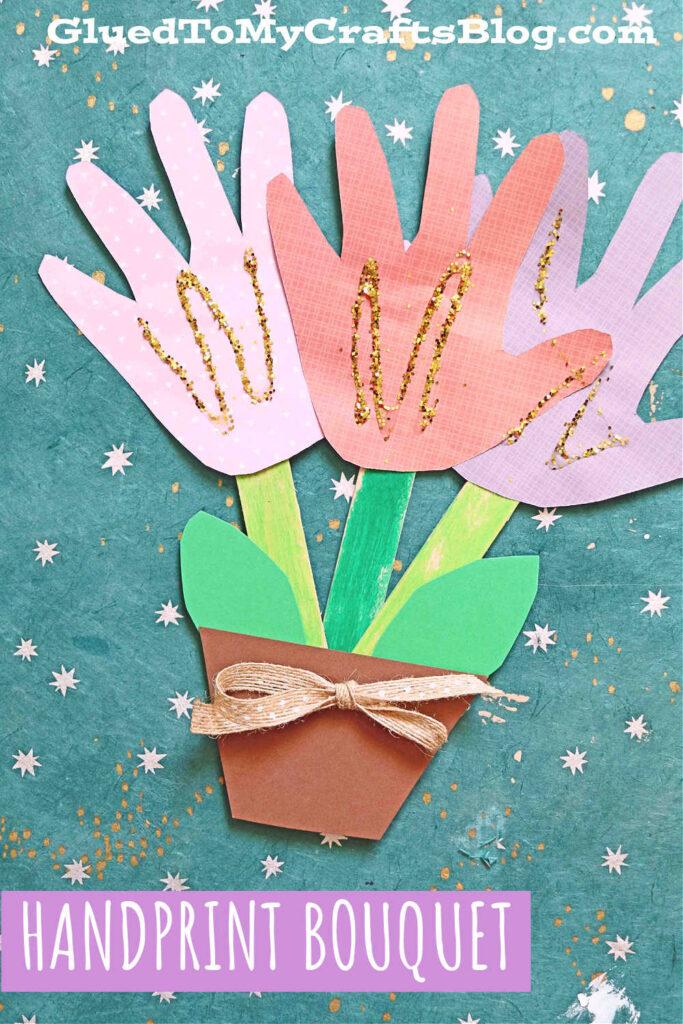 Paper Handprint Flower Bouquet - Kid Craft For Spring