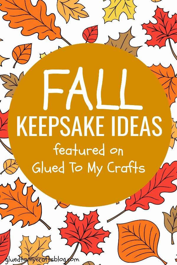 Creative Fall Keepsake Ideas For Kids