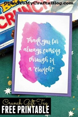 Thank You For Always Coming Through In A CRUNCH - Gift Tag Printable