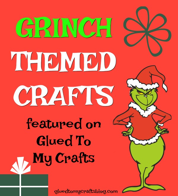 Grinch Inspired Crafts Roundup