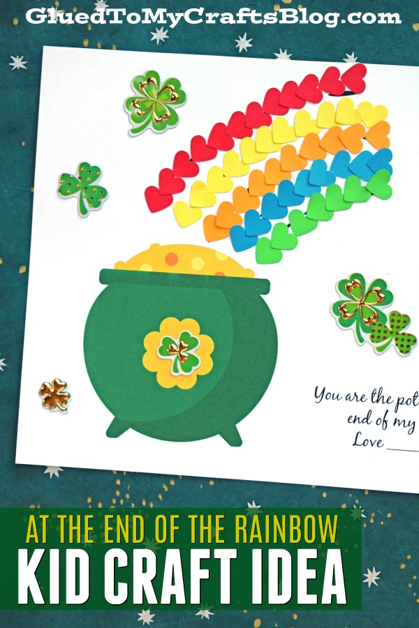 You Are The Pot of Gold At The End Of The Rainbow - Kid Craft