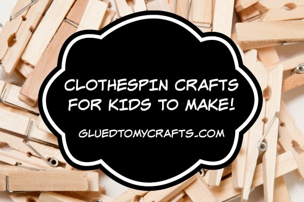 30 Clothespin Crafts For Kids To Make Right Now!
