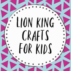 Lion King Crafts For Kids To Make Today!