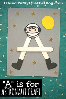 """Paper & Popsicle Stick """"A"""" is for Astronaut - Kid Craft"""