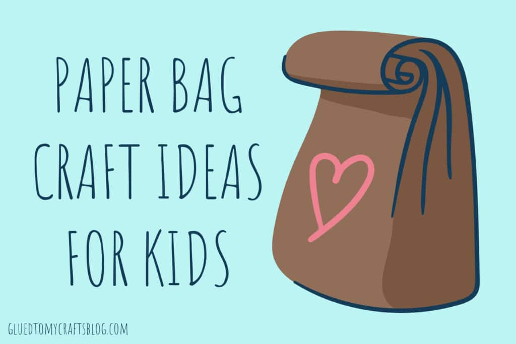 Paper Bag Crafts Your Child Will Want To Recreate Today!