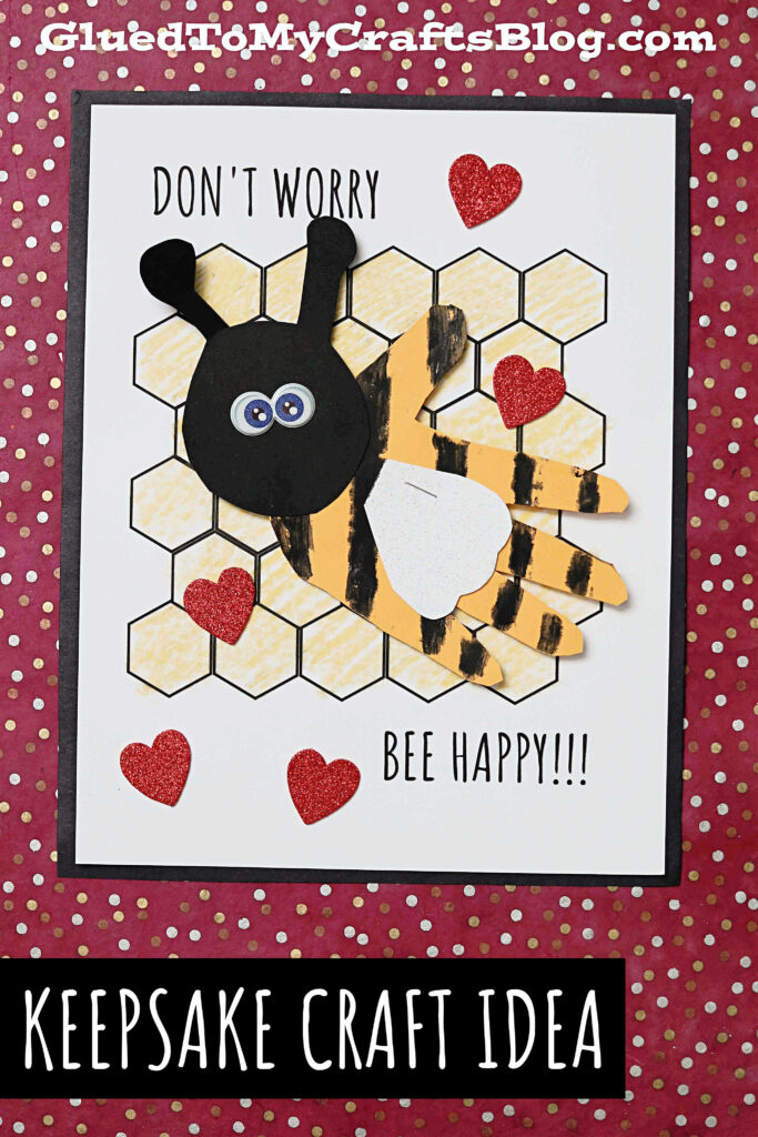 Don't Worry BEE Happy Keepsake Idea For Kids To Recreate