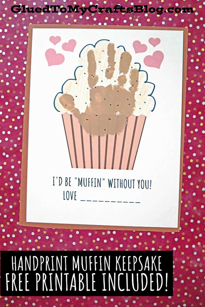 Handprint Muffin Keepsake - I Would Be Muffin Without You!